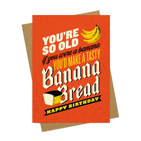 So Old - Banana Bread