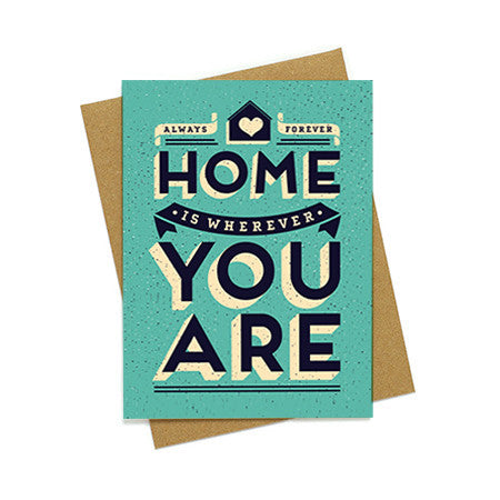 Home is Where You Are Love Card
