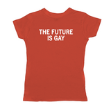 The Future Is Gay Women's Style Tee