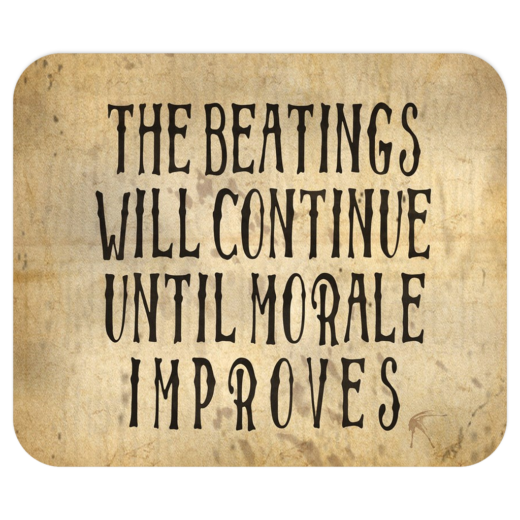 Beatings Will Continue Until Morale Improves Mousepad