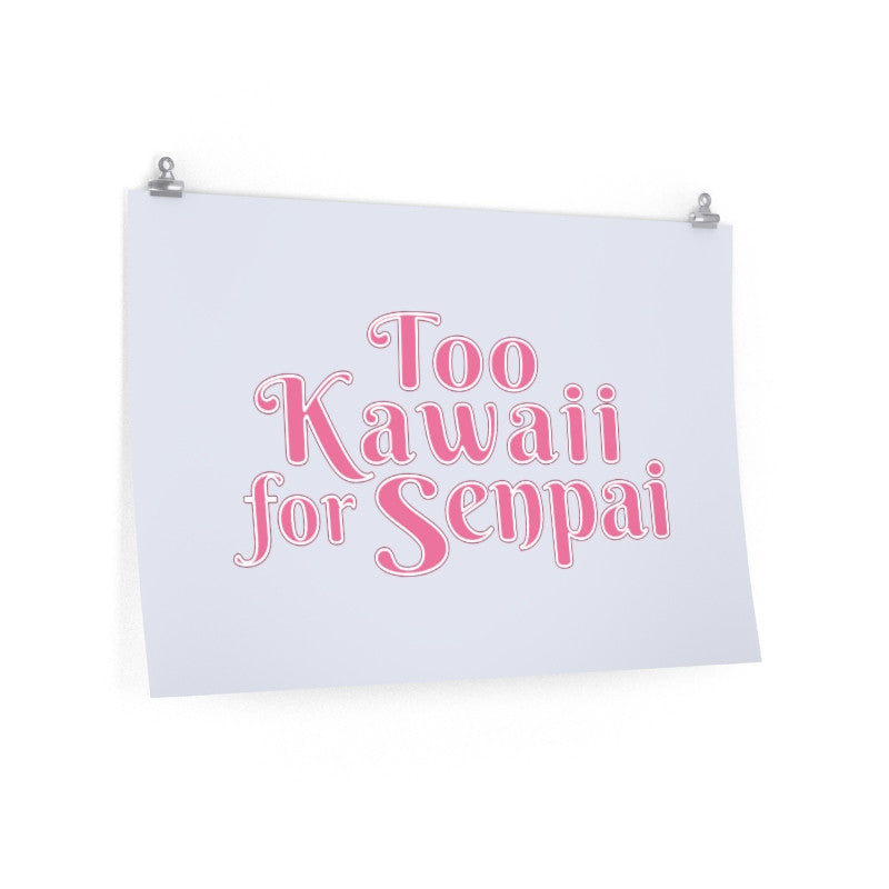 Too Kawaii for Senpai Poster - Domestic Platypus