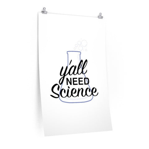 Y'all Need Science Vertical Fine Art Prints (Posters)