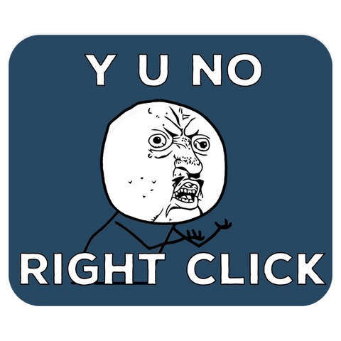 Y U NO Right Click Mousepad