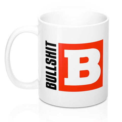 B Is For Bullshit Mug