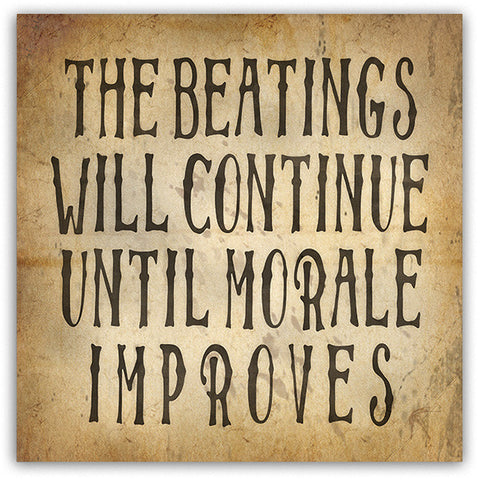 Beatings Will Continue Until Morale Improves Magnet