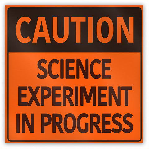 Caution Science Experiment in Progress Magnet