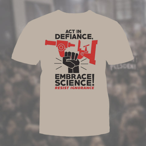 Embrace Science, Resist Ignorance Graphic Tee