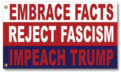 Embrace Facts, Reject Facism, Impeach Trump Flag