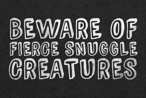 Beware of Fierce Snuggle Creatures Mat