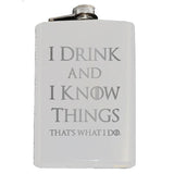 I Drink and I Know Things Flask