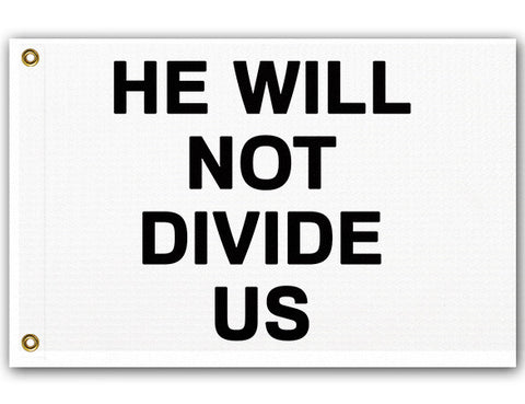 Domestic Platypus-He Will Not Divide Us Flag, Anti-Trump Protest Banner USA Unity RESIST-Flag-[meta description]