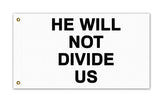 He Will Not Divide US Flag