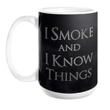 I Smoke and I Know Things Mug