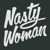 Nasty Woman T-Shirt (Ladies)