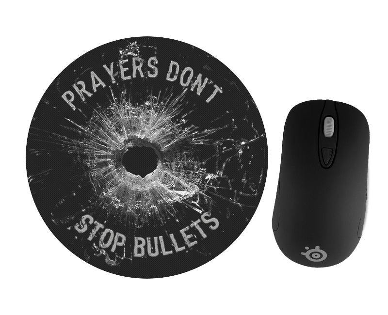 Prayers Don't Stop Bulllets Round Mousepad