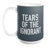 Tears of the Ignorant Mug