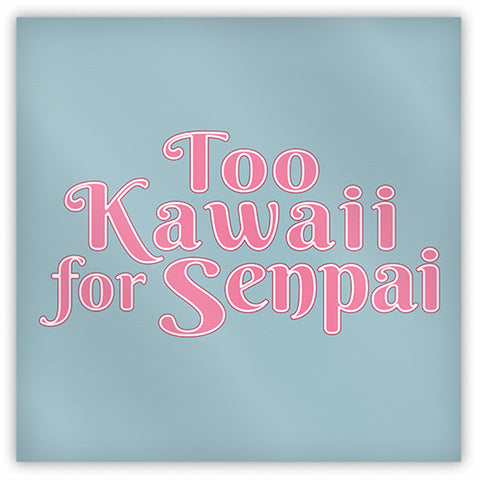 Too Kawaii for Senpai Magnet - Domestic Platypus
