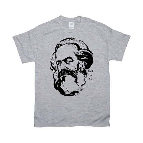 Domestic Platypus-Marx Told You So Shirt, Karl Marx 2020 Democratic Socialist Meme Tee-Shirt-[meta description]