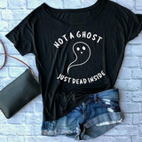 Not A Ghost, Just Dead Inside Women's Tee