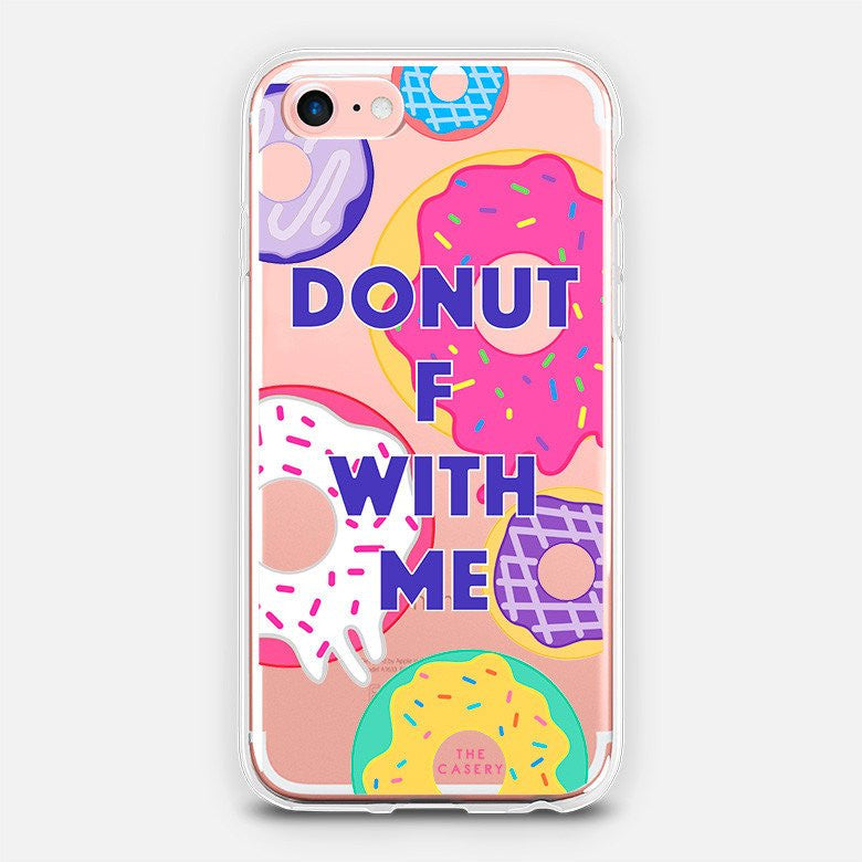 DONUT F WITH ME - iPhone + Samsung Models