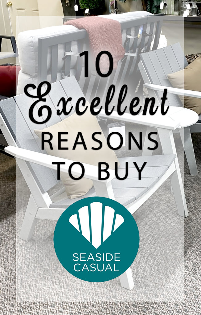 10 Reasons To Buy Seaside Casual Outdoor Furniture
