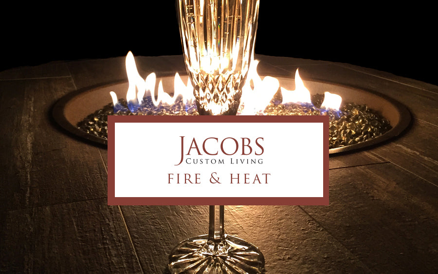 Fire and Heat at Jacobs Custom Living