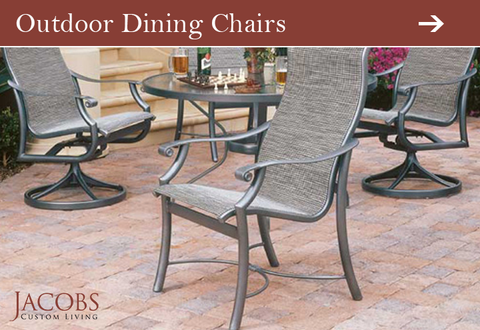 Outdoor Dining Chairs at Jacobs Custom Living