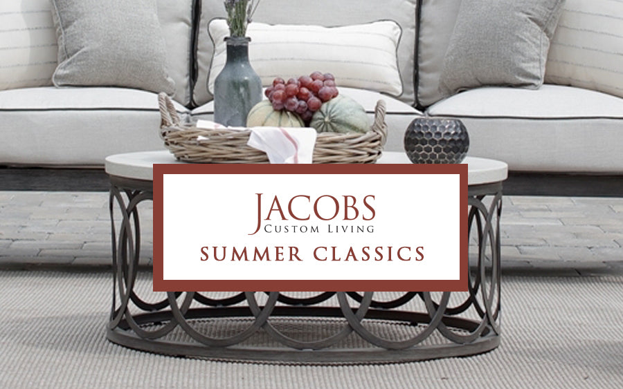 Summer Classics at Jacobs Custom Living