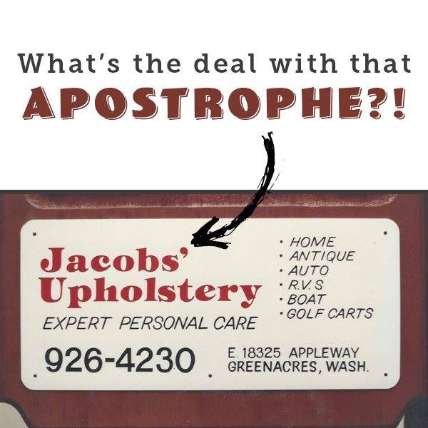 what's the deal with that apostrophe Jacobs Uphosltery Spokane wa