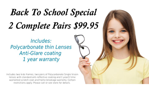 Kids 2 Pairs for $99 with Anti-Glare