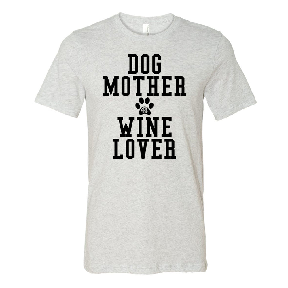 Monogrammed Dog Mother Wine Lover T-Shirt