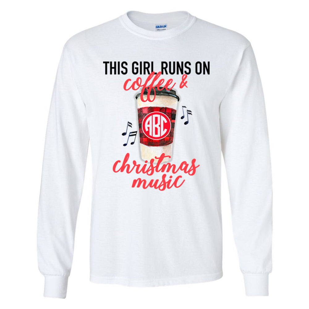 Monogrammed This Girl Runs On Coffee & Christmas Music Long Sleeve Shirt