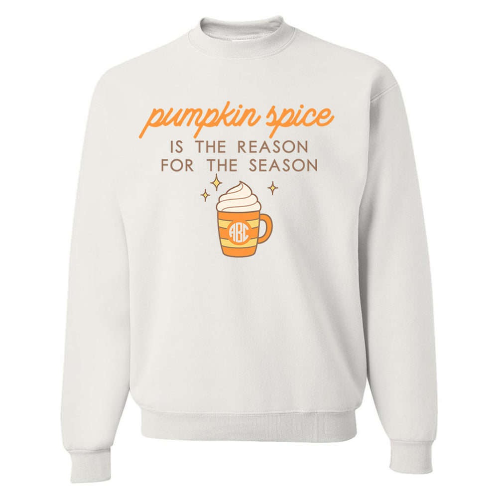 Monogrammed Pumpkin Spice Is The Reason For The Season Sweatshirt