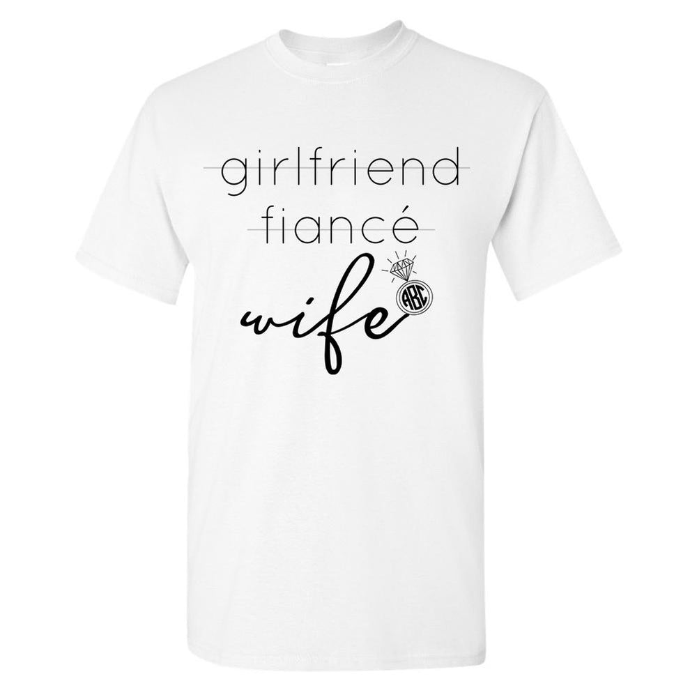 Monogrammed Girlfriend Fiance' Wife T-Shirt Bride Bridal Gift