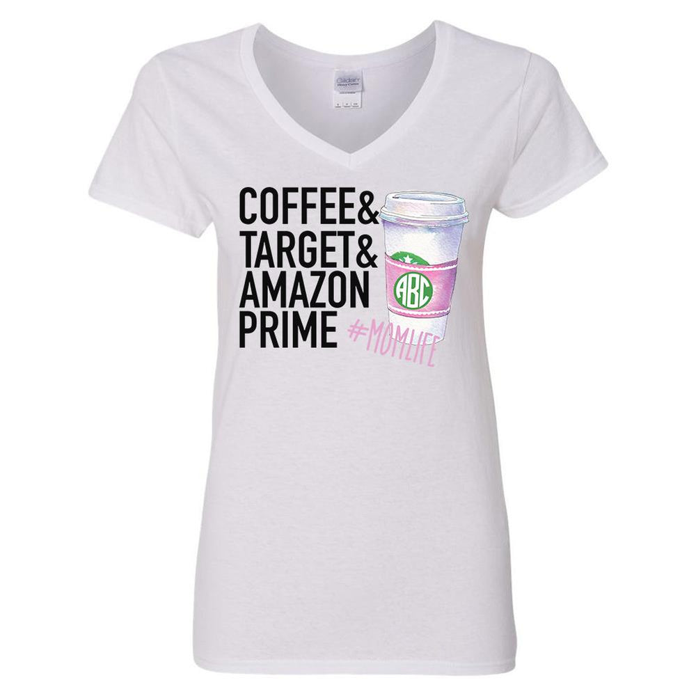 Monogrammed #MomLife Coffee & Target & Amazon Prime V-Neck T-Shirt