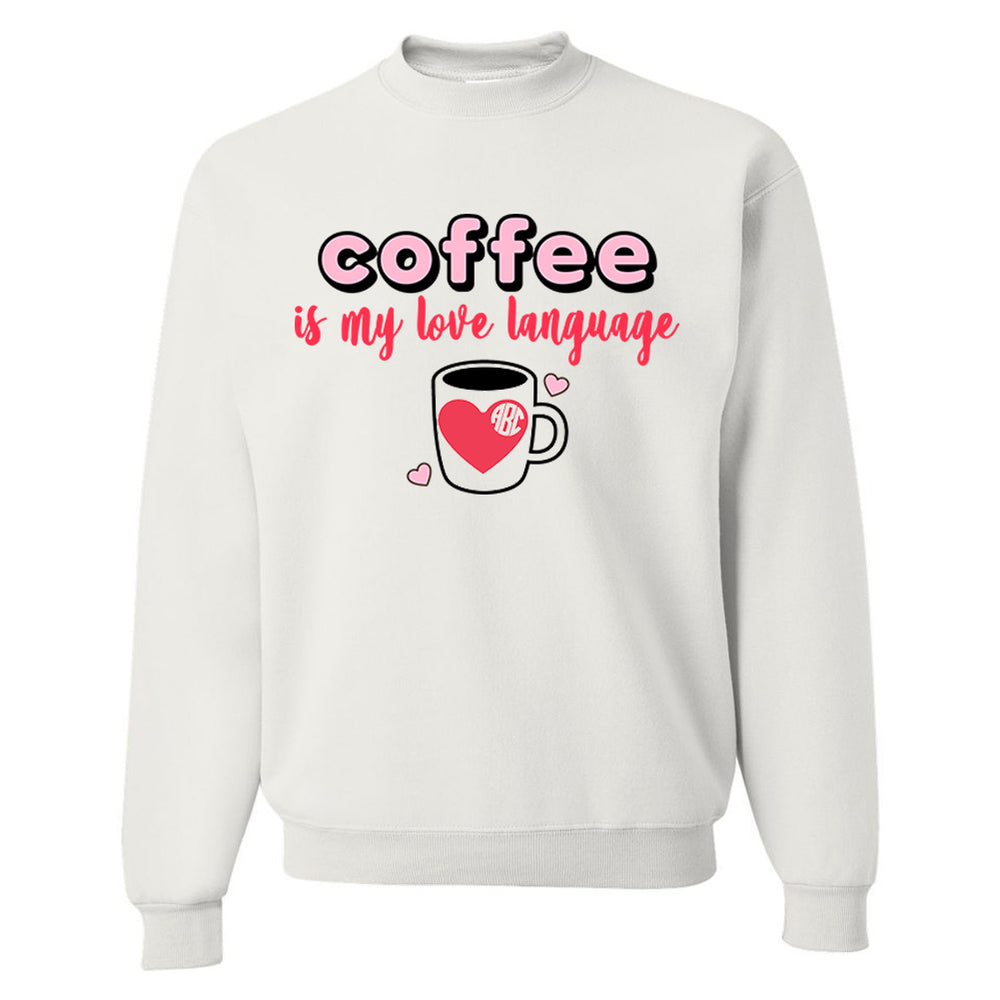 Monogrammed Coffee Is My Love Language Valentine's Day Sweatshirt
