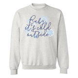 Monogrammed Snowflake Baby It's Cold Outside Crewneck Sweatshirt