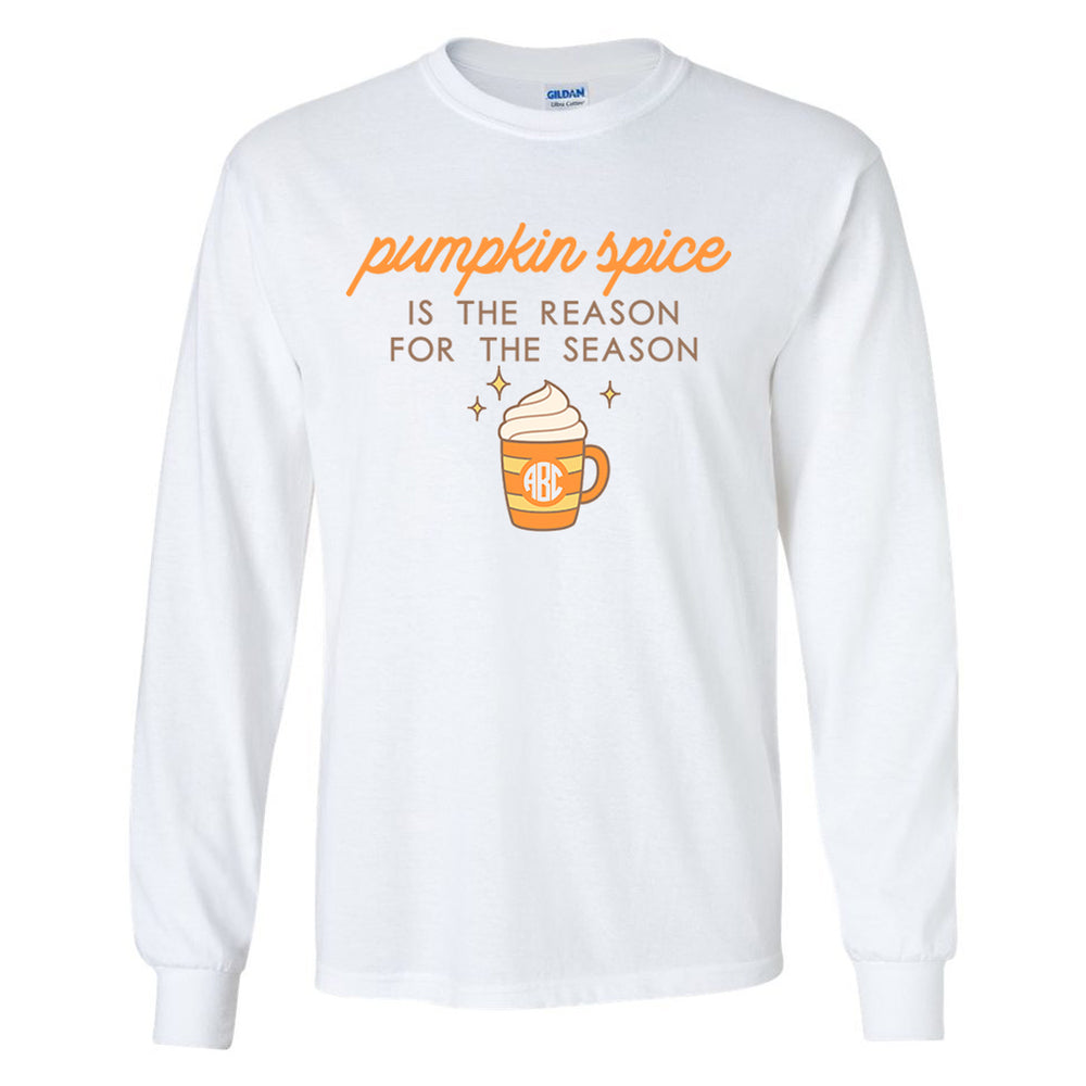 Monogrammed Pumpkin Spice Is The Reason For The Season Long Sleeve Shirt