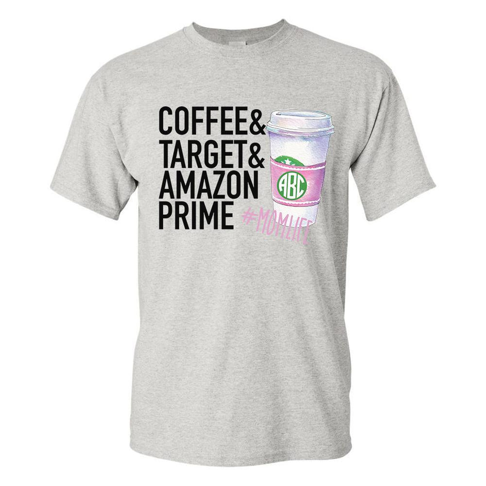 Monogrammed #MomLife Coffee & Target & Amazon Prime T-Shirt