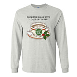 Monogrammed Deck The Halls With Loads Of Coffee Long Sleeve Shirt