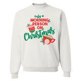 Monogrammed Only A Morning Person On Christmas Crewneck Sweatshirt