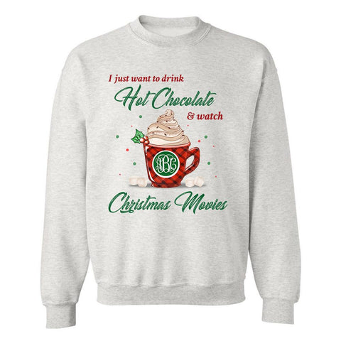 Monogrammed 'Drink Hot Chocolate' Crewneck Sweatshirt