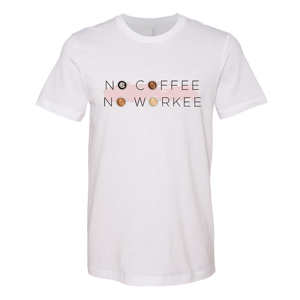 Monogrammed No Coffee No Workee Tee