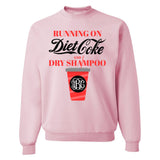Monogrammed Running On Diet Coke & Dry Shampoo Sweatshirt