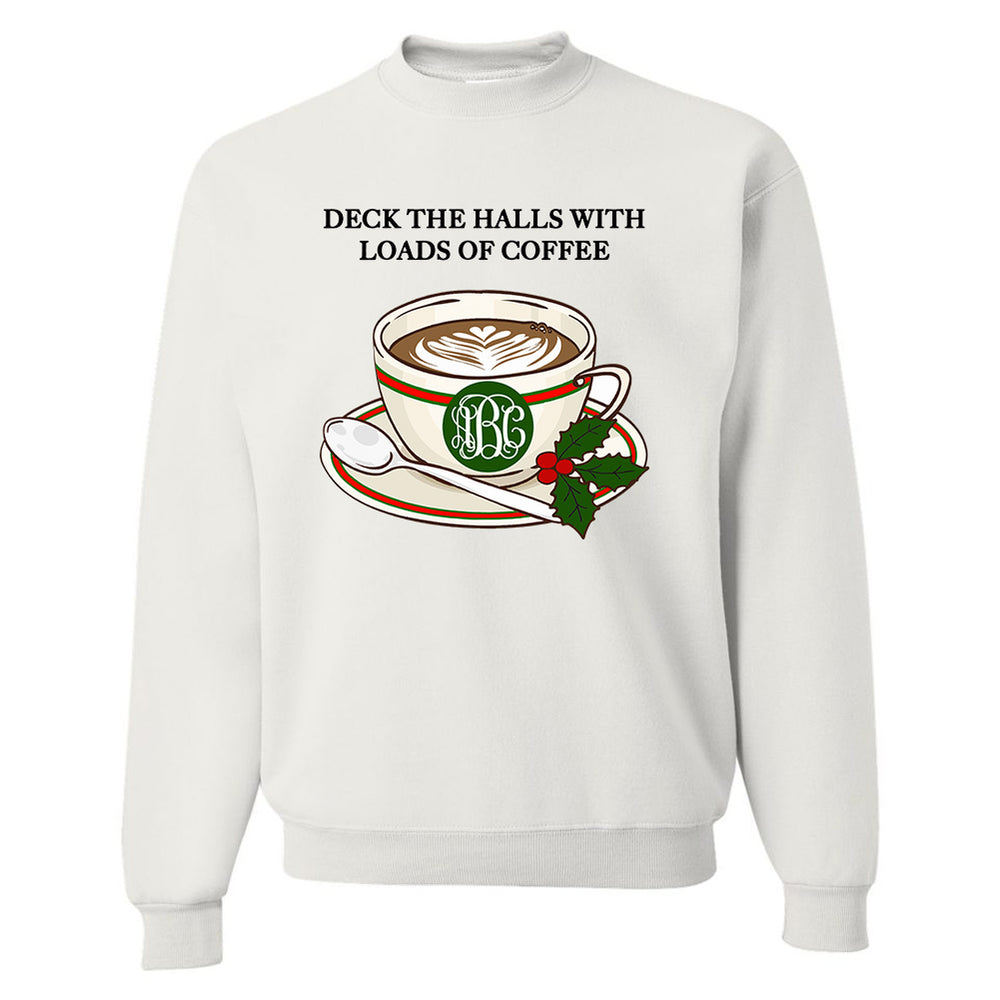 Monogrammed Deck The Halls With Loads Of Coffee Sweatshirt