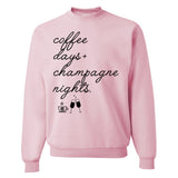 Monogrammed Coffee Days & Champagne Nights Sweatshirt