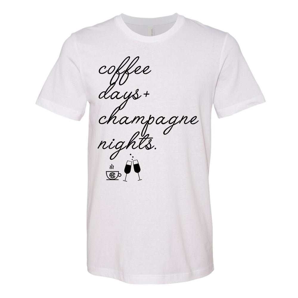 Monogrammed Coffee Days & Champagne Nights Tee
