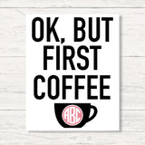 Monogrammed Ok But First Coffee Wall Art Canvas