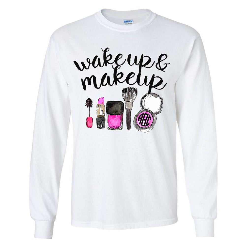 Monogrammed Wake up & Make Up Long Sleeve Shirt