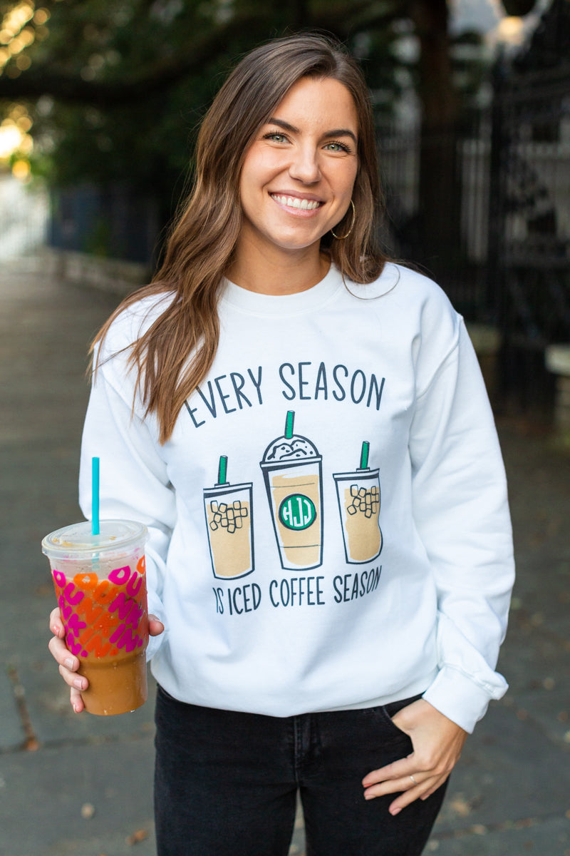 Monogrammed Every Season Is Iced Coffee Season Starbucks Dunkin' Sweatshirt